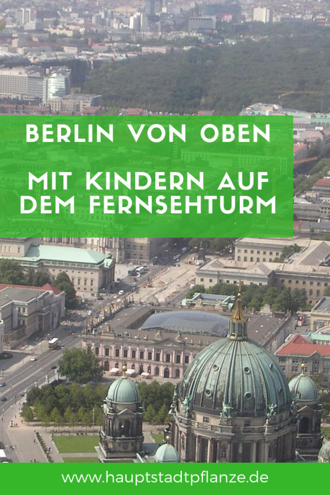 Mit Kindern auf den Fernsehturm Berlin - Ausflugtipp Berlin